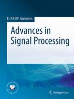 EURASIP Journal on Advances in Signal Processing - SpringerOpen