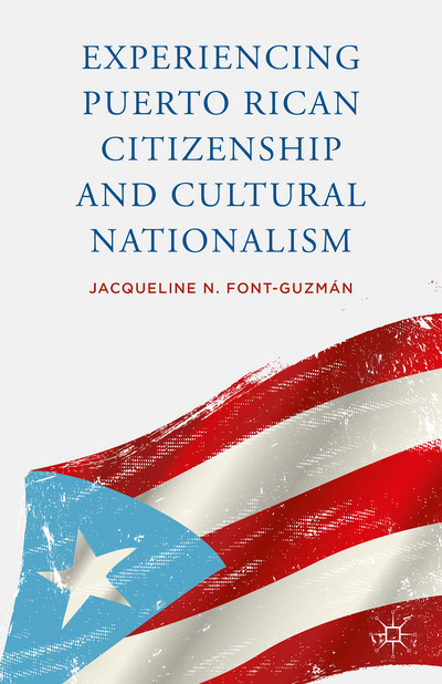 Experiencing Puerto Rican Citizenship and Cultural Nationalism