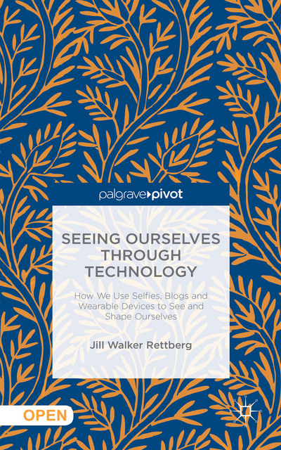 Seeing Ourselves Through Technology