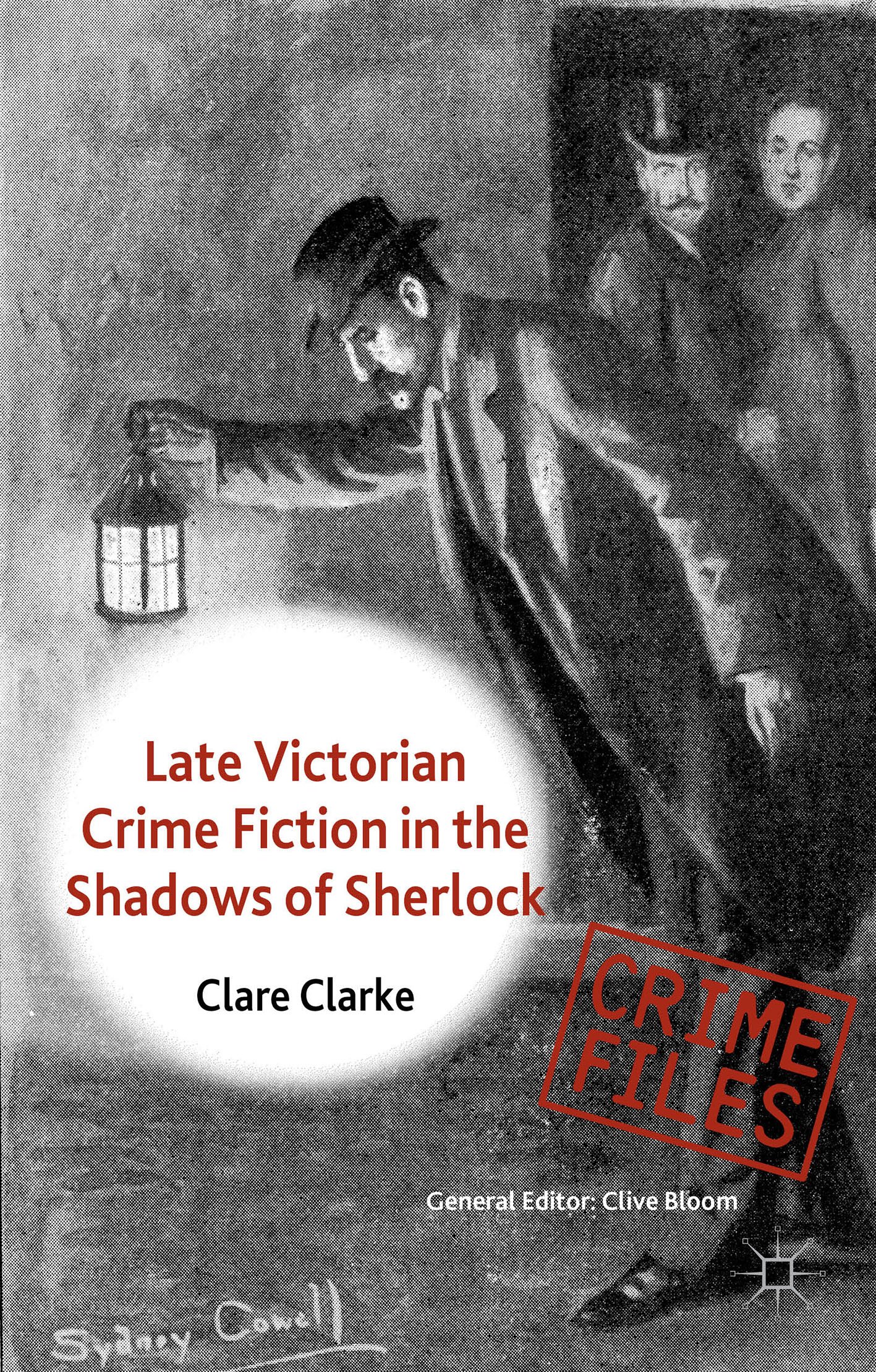 Late Victorian Crime Fiction in the Shadows of Sherlock