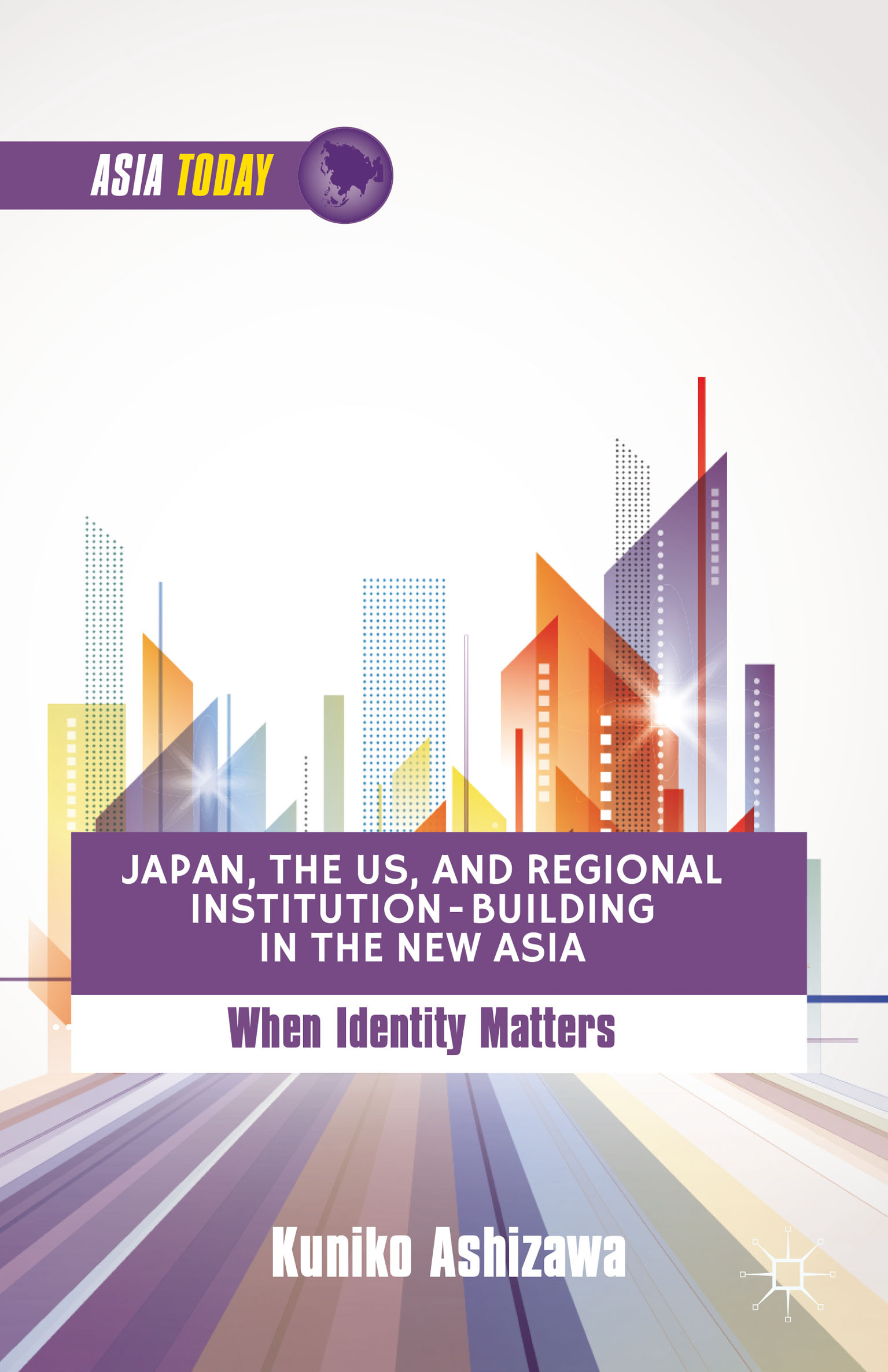 Japan, the US, and Regional Institution-Building in the New Asia